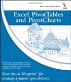 Excel Pivot Tables and Pivot Charts: Your visual blueprint for creating dynamic spreadsheets