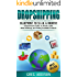 Dropshipping: Blueprint to 10K A Month- Comprehensive Guide to Private Label, Retail Arbitrage and finding Profitable Products (Dropshipping, amazon fba Book 2)
