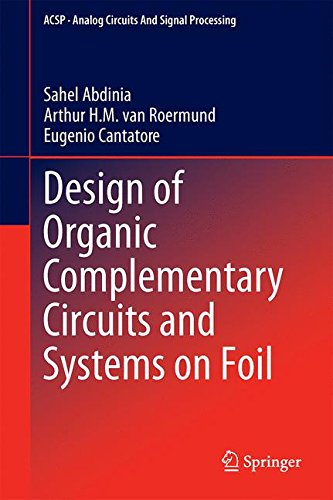 Design of Organic Complementary Circuits and Systems on Foil (Analog Circuits and Signal Processing)