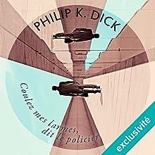 Coulez mes larmes, dit le policier   Livre audio Auteur(s) : Philip K. Dick Narrateur(s) : Christophe Gauzeran