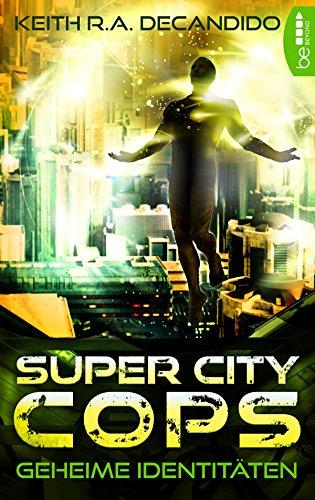 super-city-cops-geheime-identitaten-scc-3-german-edition