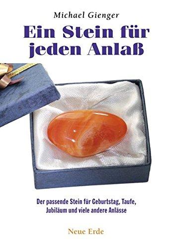 Ein Stein für jeden Anlaß: Der passende Stein für Geburtstag, Taufe, Jubiläum und viele andere Anlässe