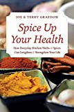 img - for Spice Up Your Health: How Everyday Kitchen Herbs & Spices Can Lengthen & Strengthen Your Life book / textbook / text book