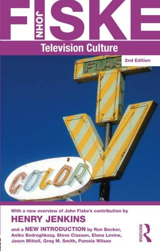 The John Fiske Collection: Television Culture (Routledge Classics (Paperback)) (Volume 3)