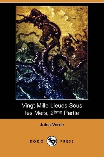 Vingt Mille Lieues Sous Les Mers, 2eme Partie (Dodo Press)  [Verne, Jules] (Tapa Blanda)