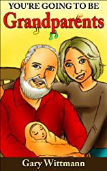 You're Going To Be Grandparents. First New Born, Audio bonus: What to Expect When You're Expecting, Telling Your Parent (Grandparent Series)