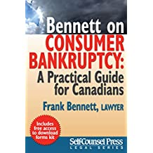 Bennett on Consumer Bankruptcy: A Practical Guide for Canadians (Legal Series)