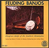 Feuding Banjos - Bluegrass Banjo Of The Southern Mountains