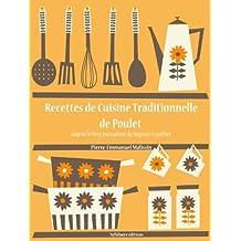 Recettes de Cuisine Traditionnelle de Poulet (Les recettes d'Auguste Escoffier t. 16) (French Edition)
