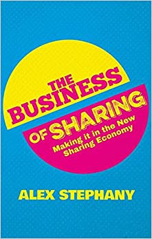 it in the New Sharing Economy (9781137376176): Alex Stephany: Books