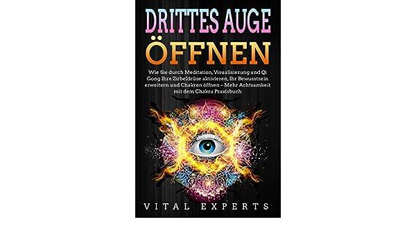 DRITTES AUGE ÖFFNEN: Wie Sie durch Meditation ...