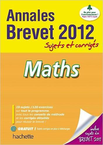 Livres gratuits en ligne Objectif Brevet 2012 Annales sujets et corrigés - Mathématiques pdf, epub ebook