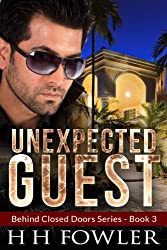 Unexpected Guest (Behind Closed Doors Book 3)