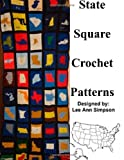 State Square Crochet Patterns, Lee Ann Simpson, 1467920061