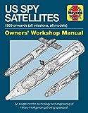 Spy Satellite Owners' Workshop Manual: US spy satellites and manned orbiting laboratory f