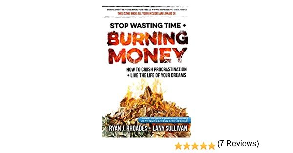 Amazon.com: Stop Wasting Time & Burning Money: How to Crush ...