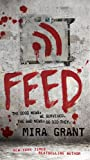 Feed (Newsflesh Book 1)