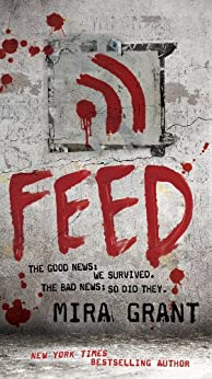 Feed (Newsflesh Book 1) by [Grant, Mira]