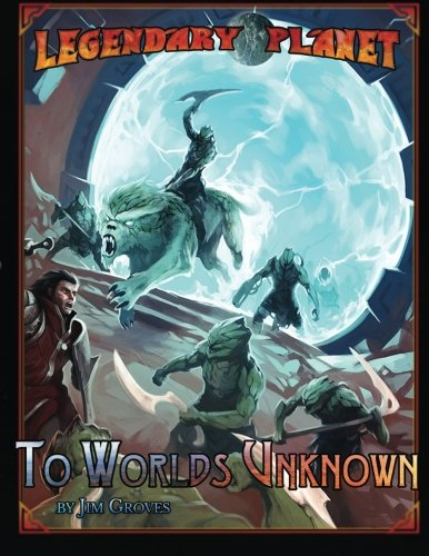 Legendary Planet: To Worlds Unknown (Volume 2)