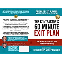 The Contractor's 60 Minute Exit Plan: How to Cash Out, Eliminate Taxes and Retire Comfortably