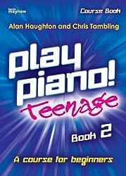 Play Piano! Teenage - Book 2