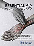 Essential Med Notes 2016: Comprehensive Medical Reference & Review for USMLE II and MCCQE