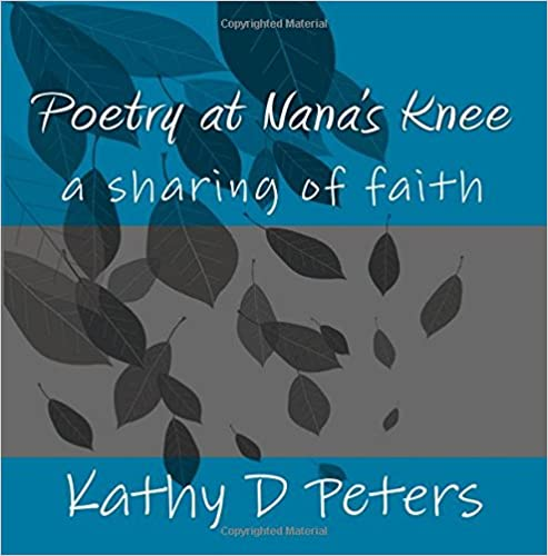Poetry at Nana's Knee: a sharing of faith