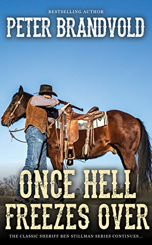 Once Hell Freezes Over (A Sheriff Ben Stillman Western) by [Brandvold, Peter]