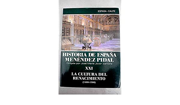 La cultura del renacimiento 1480-1580 historia de España; t.21 ...