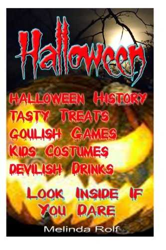 Halloween:: Tasty Treats, Goulish Games,Kids Costumes, Devilish Drinks; Look Inside if you Dare! (The Home Life Series) (Volume 11) -