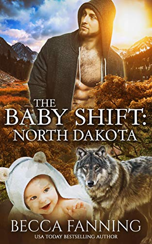 - The Baby Shift: North Dakota (Shifter Babies of America Book 1)