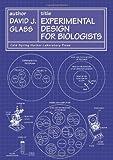 Experimental Design for Biologists, David J. Glass, 0879697350