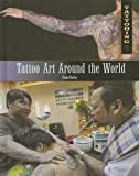 Tattoo Art Around the World, Diane Bailey, 1448846188