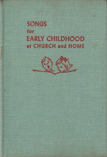 Songs for Early Childhood At Church and Home