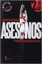 Asesinos: Crímenes que estremecieron España