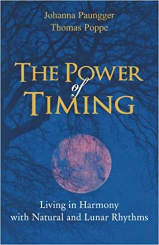The Power Of Timing Living In Harmony With Natural And Lunar Cycles
