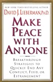 Make Peace with Anyone, David J. Lieberman, 0312281544