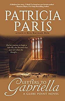 Letters To Gabriella (Glebe Point Book 2) by [Patricia Paris]