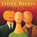 Talking It Over | Julian Barnes