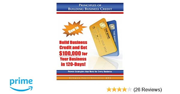Principles of building business credit norman david rousell principles of building business credit norman david rousell 9780979620102 amazon books colourmoves