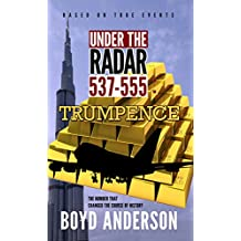 Under the Radar 537-555: Trumpence