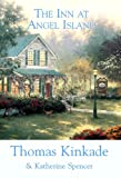 The Inn at Angel Island, Thomas Kinkade and Katherine Spencer, 1602857458