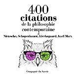 400 citations de la philosophie contemporaine (Comprendre la philosophie)   Friedrich Nietzsche,Arthur Schopenhauer,Søren Kierkegaard,Karl Marx