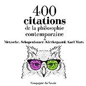 400 citations de la philosophie contemporaine (Comprendre la philosophie) | Friedrich Nietzsche, Arthur Schopenhauer, Søren Kierkegaard, Karl Marx