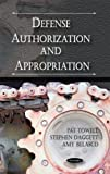 Defense Authorization and Appropriation, Pat Towell, Stephen Daggett, Amy Belasco, 1604566981