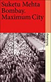 Bombay: Maximum City (suhrkamp taschenbuch)