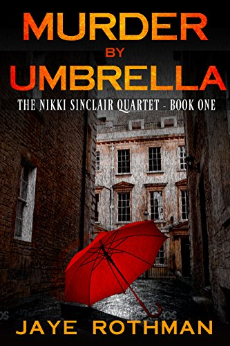 Book: Murder By Umbrella - The Nikki Sinclair Quartet Book 1 by Jaye Rothman