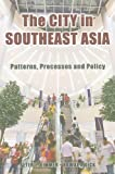 img - for The City in Southeast Asia: Patterns, Processes and Policy book / textbook / text book