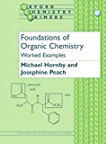 Foundations of Organic Chemistry: Worked Examples (Oxford Chemistry Primers)