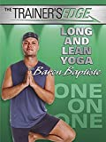 The Trainer's Edge: Long and Lean Yoga with Baron Baptiste